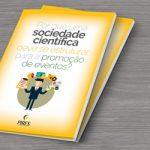 Por que uma sociedade científica deve se estruturar para a promoção de eventos?